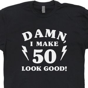 Damn I Make 50 Look Good