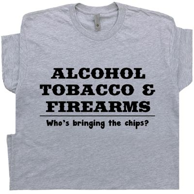 ATF T Shirt Who's Bringing the Chips