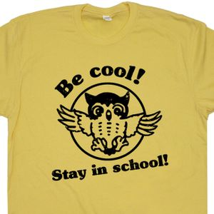 Be Cool Stay In School T Shirt Vintage Owl Shirt Funny T Shirt Geek Shirt