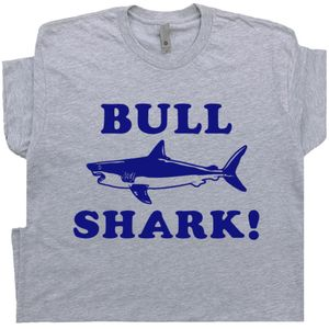 Bull Shark T Shirt Funny Saying Tee