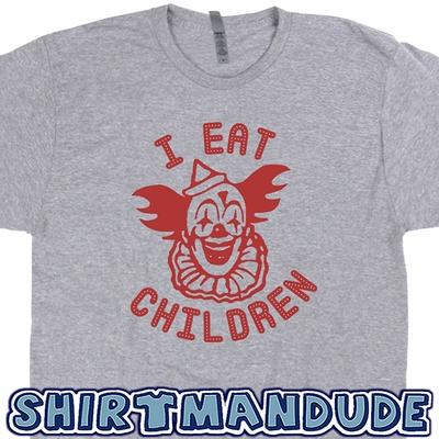 Creepy Clown T Shirt Funny Halloween Shirt Pennywise The Clown Shirt I Eat Children