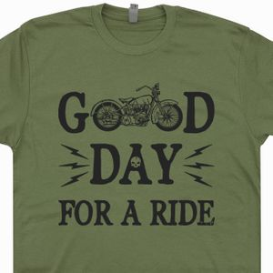 Cool Motorcycle T Shirt Good Day For a Ride