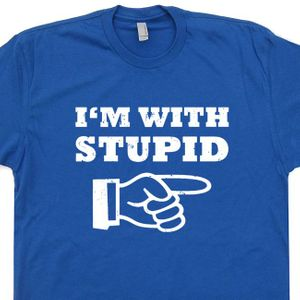 I'm With Stupid T Shirt Funny Tee