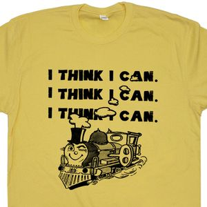 I Think I Can Train T Shirt Geek T Shirts Inspirational Shirt Saying Quote