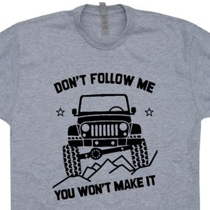 Jeep T Shirt Don't Follow Me You Won't Make It