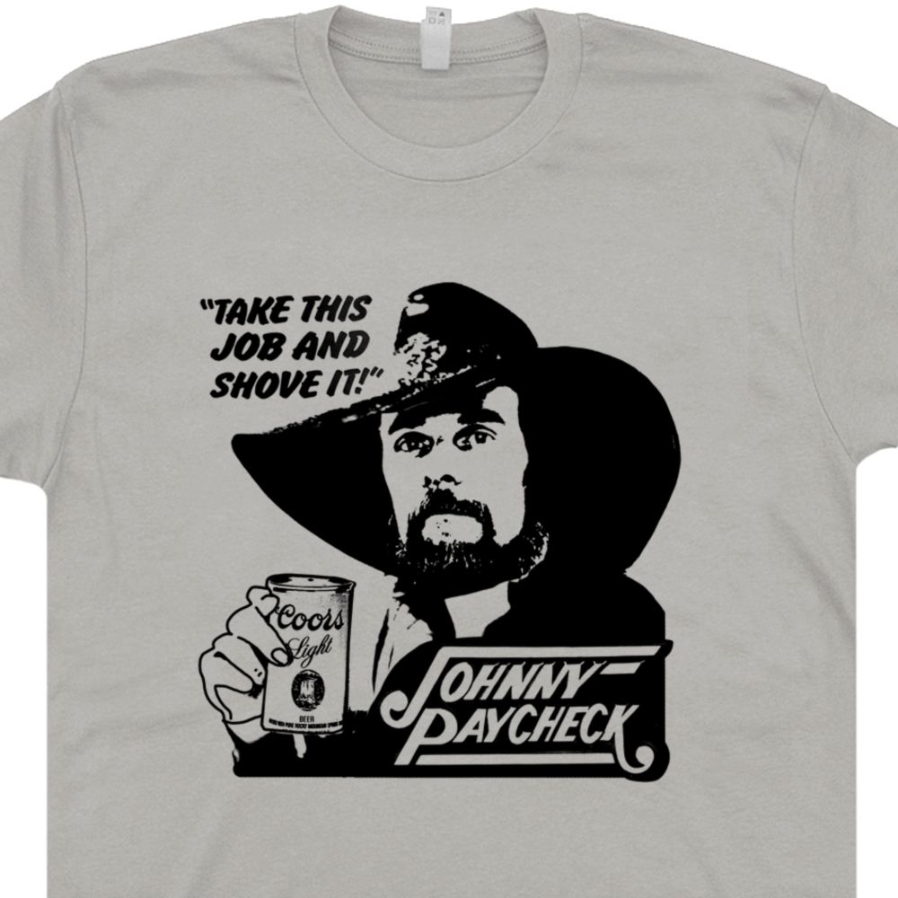 Johnny Paycheck Shirt Take This Job And Shove It Vintage Country