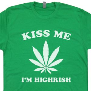 Kiss Me I'm Highrish T Shirt Funny Marijuana Tee