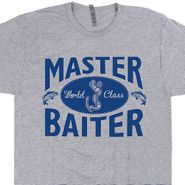 Master Baiter T Shirt Funny Fishing T Shirts Offensive T Shirt Funny Saying