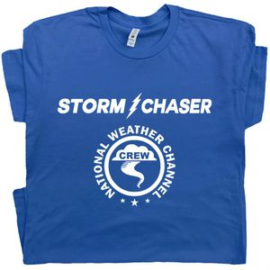 Storm Chaser T Shirt Weather Channel