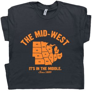 Mid West T Shirt It's In The Middle
