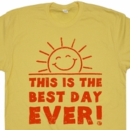 This Is The Best Day Ever T Shirt Saying