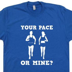 Funny Running T Shirt Saying Your Pace Or Mine Shirt Crossfit Shirt Quote