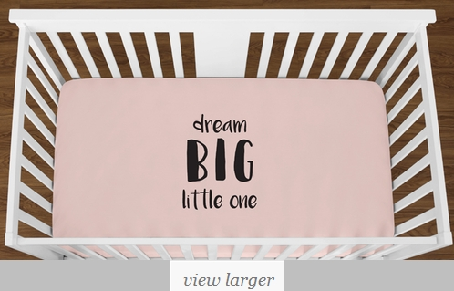 Blush Pink Dream Big Little One Baby Girl or Toddler Fitted Crib