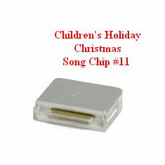 CHILDREN HOLIDAY-X'MAS Song Chip #11     Magic Mic    233 Songs