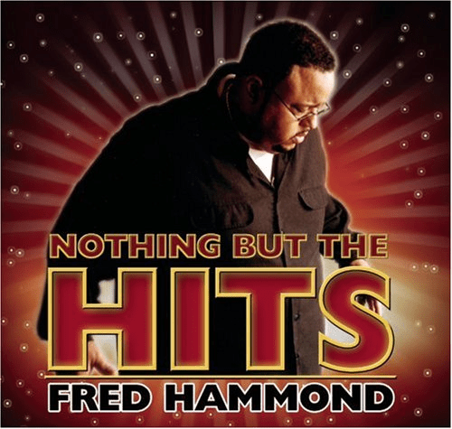 FRED HAMMOND NOTHING BUT THE HITS - Original CD