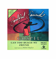 HELEN BAYLOR CAN YOU REACH MY FRIEND    Soulful Sounds Gospel Daywind     G 8214