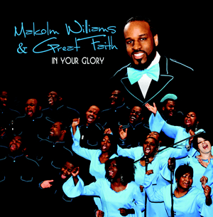 MALCOLM WILLIAMS AND GREAT FAITH IN YOUR GLORY - Original CD