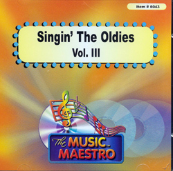 SINGIN� THE OLDIES VOL. 111    The Music Maestro  MM 6043