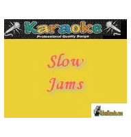 SLOW JAMS    Karaoke Bay 33812