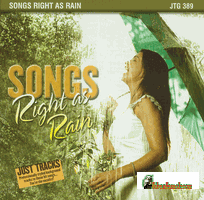 SONGS RIGHT AS RAIN   Just Tracks   JTG 389