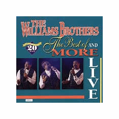 THE WILLIAMS BROTHERS THE BEST OF AND MORE LIVE - Original CD