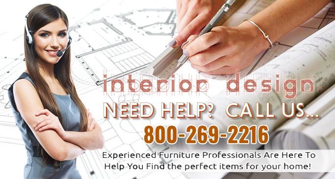 Need help with INTERIOR DESIGN? Call Us 800-269-2216