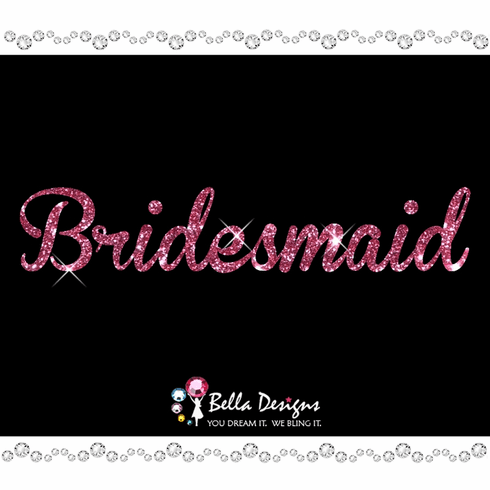 Glitter Bridesmaid (pink or silver) Iron on