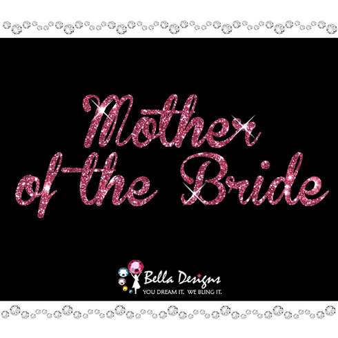 Glitter Mother of the Bride (pink or silver) Iron on