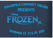 FOWLERVILLE COMMUNITY THEATRE FROZEN JR