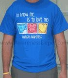 "Autism Awareness Adult T- Shirt ""To Know Me...Is to Love Me!"""