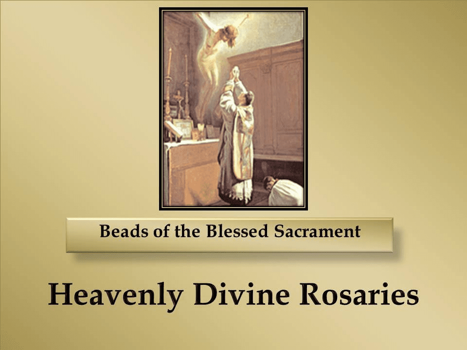 How to pray the Beads of the Blessed Sacrament