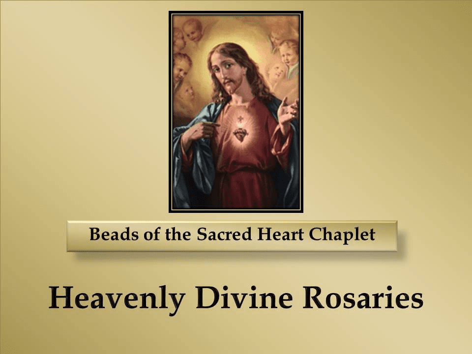 How to pray the Beads of the Sacred Heart Chaplet