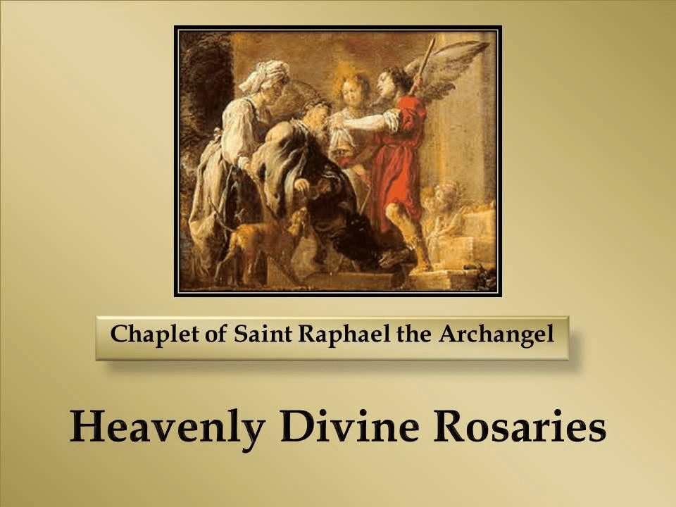 How to pray the Chaplet of Saint Raphael the Archangel