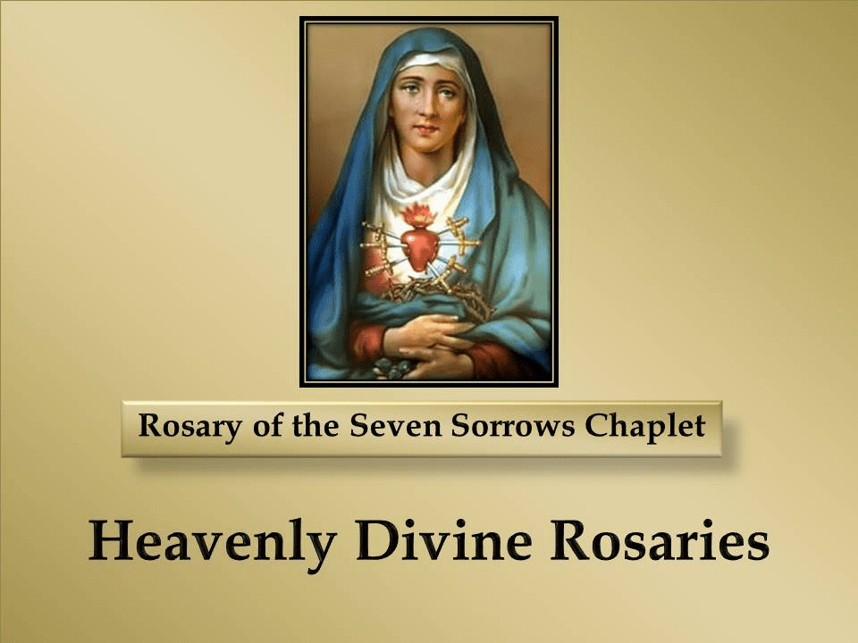 How to Pray The Rosary of the Seven Sorrows Chaplet of Mary