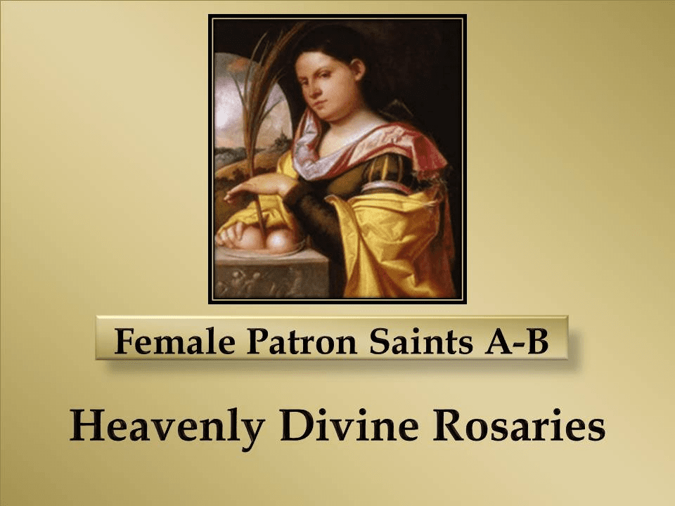 Index of Female Patron Saints A-B