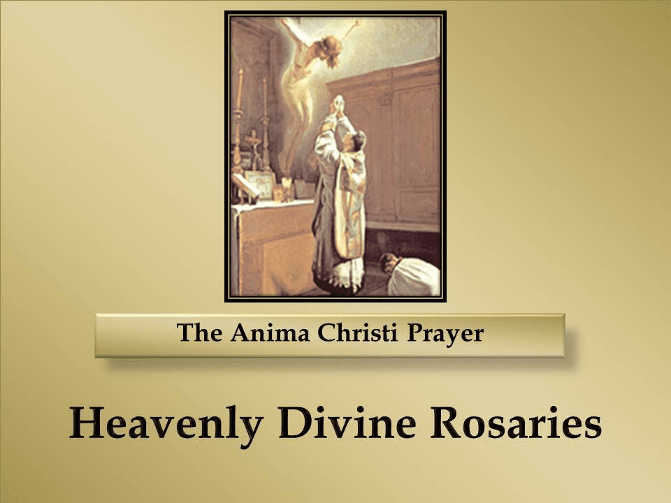 The Anima Christi Prayer