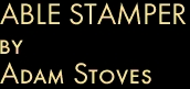 ABLE STAMPER by Adam Stoves