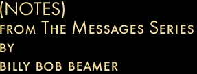 (NOTES) from The Messages Series by billy bob beamer