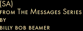 (SA) from The Messages Series by billy bob beamer