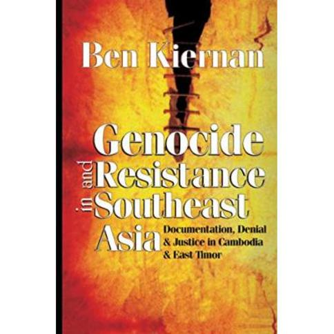 Genocide and Resistance in Southeast Asia: Documentation, Denial, and Justice in Cambodia and East Timor