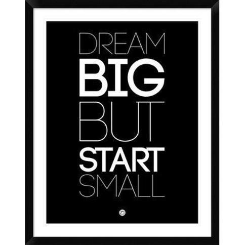 """Naxart 'Dream Big But Start Small 1' Framed Textual Art DPF-457123-313 Size: 38"""" H x 30"""" W x 1.5"""" D"""
