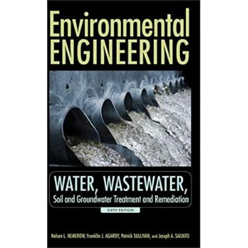 Environmental Engineering: Water, Wastewater, Soil and Groundwater Treatment and Remediation (v. 1)