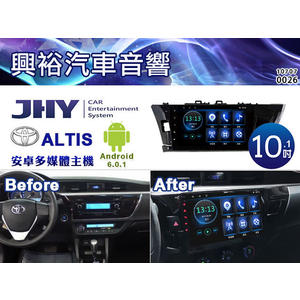 【JHY】2014~2016年TOYOTA ALTIS 專用10.1吋觸控螢幕安卓多媒體主機*藍芽+導航+安卓(數位.倒車選配)
