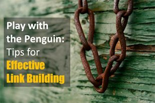 Play with the Penguin: Tips for Effective Link Building image effective link building tips