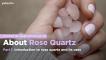 School of Hard Rocks Lesson 26 - About Rose Quartz