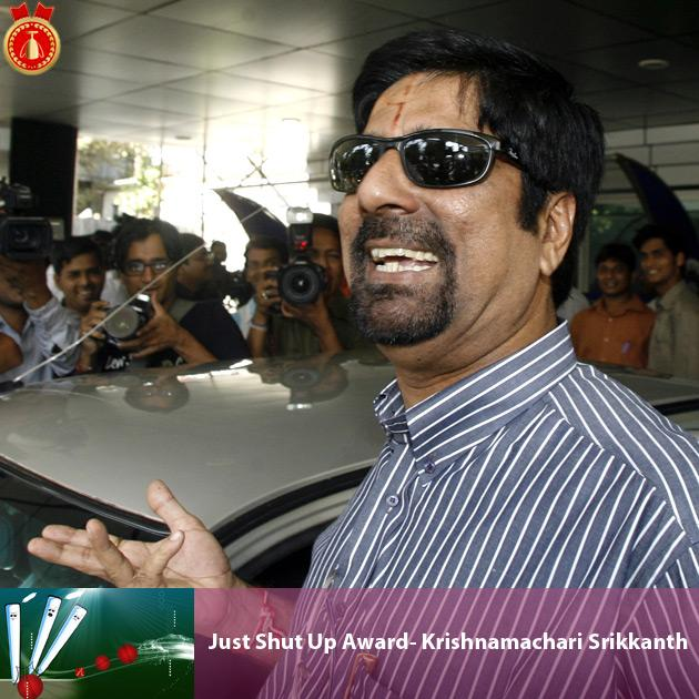 Just Shut Up Award- Krishnamachari Srikkanth