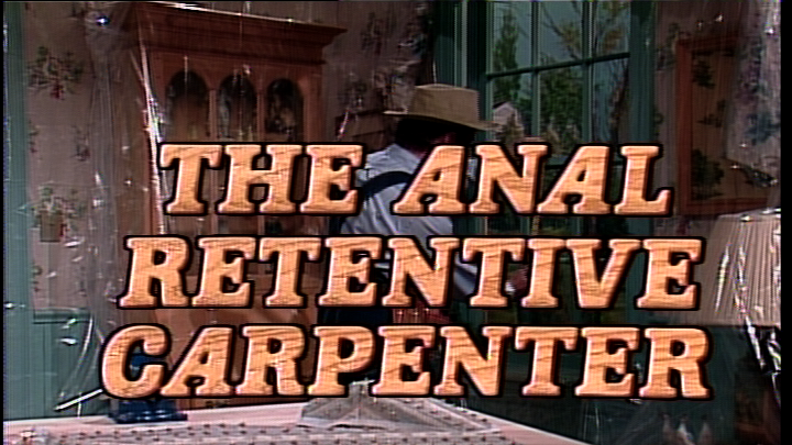 Anal Retentive Carpenter