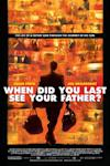 Poster of When Did You Last See Your Father?