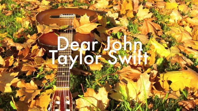 Taylor Swift - Dear John