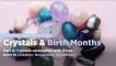 Crystals & Birth Months (Oct, Nov, Dec) - School of Hard Rocks Lesson 33